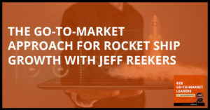B2B 17 | Go-To-Market Approach