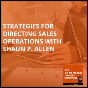B2B 18 Shaun Allen | Sales Operations