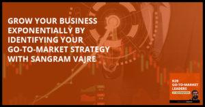 B2B 20 Sangram Vajre   Grow Your Business