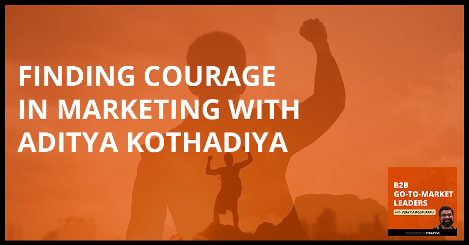 B2B 24 | Marketing Courage