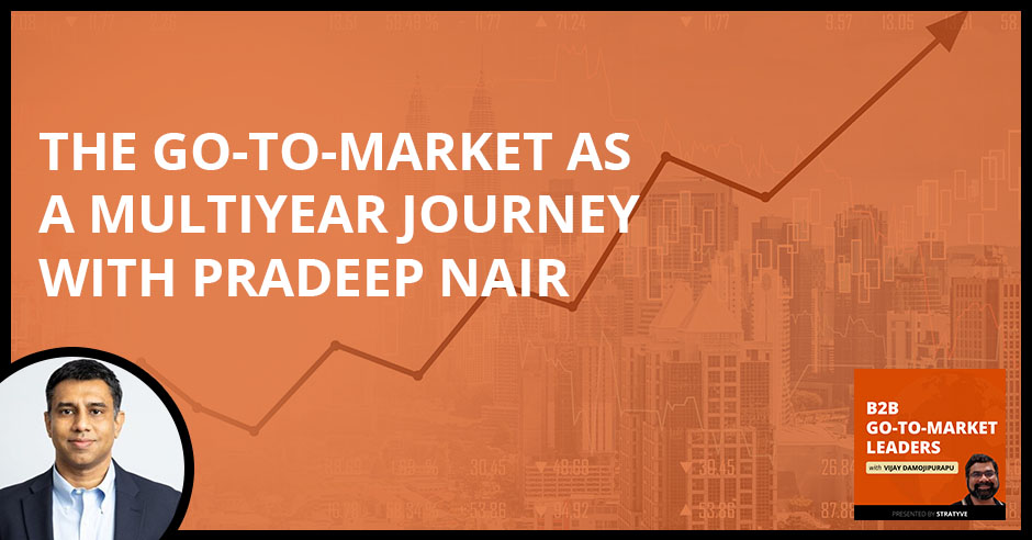 B2B 25 Pradeep Nair | Go-To-Market
